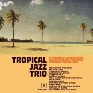 tropical-jazz-trio-tropical-jazz-trio-2019-300x300