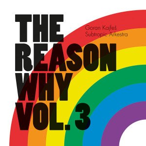 cristal-records-goran-kajfes-subtropic-arkestra-the-reason-why-vol-3-300x300